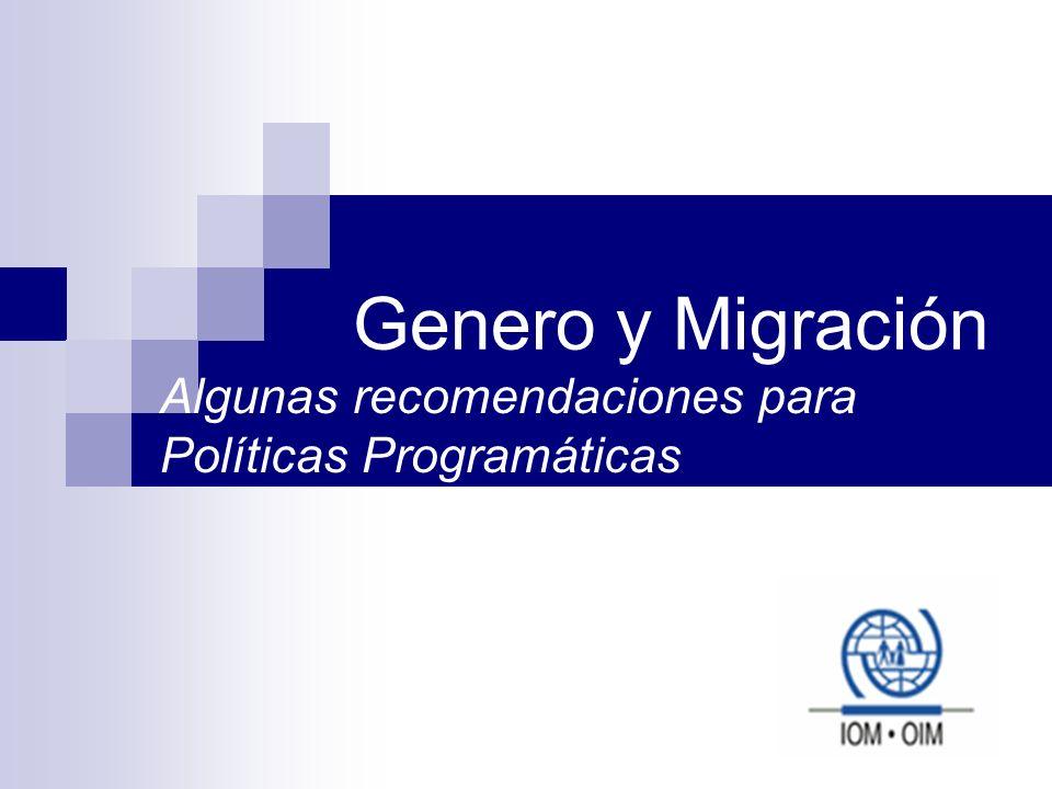 Genero y Migración Algunas recomendaciones para Políticas Programáticas