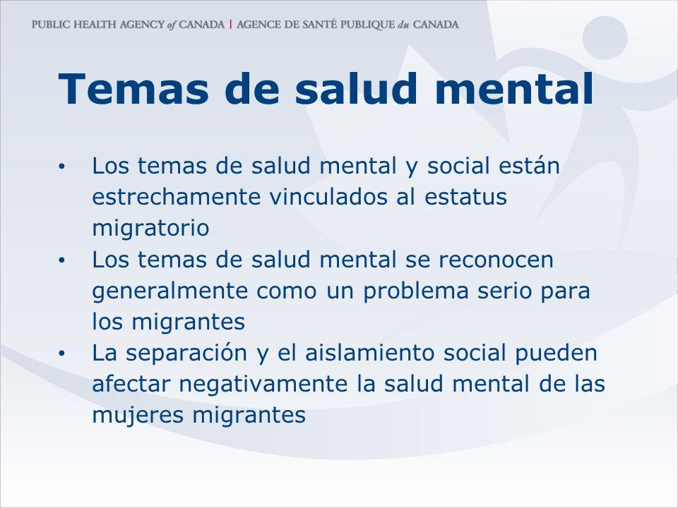 Temas de salud mental Los temas de salud mental y social están estrechamente vinculados al estatus migratorio Los temas de salud mental se reconocen g