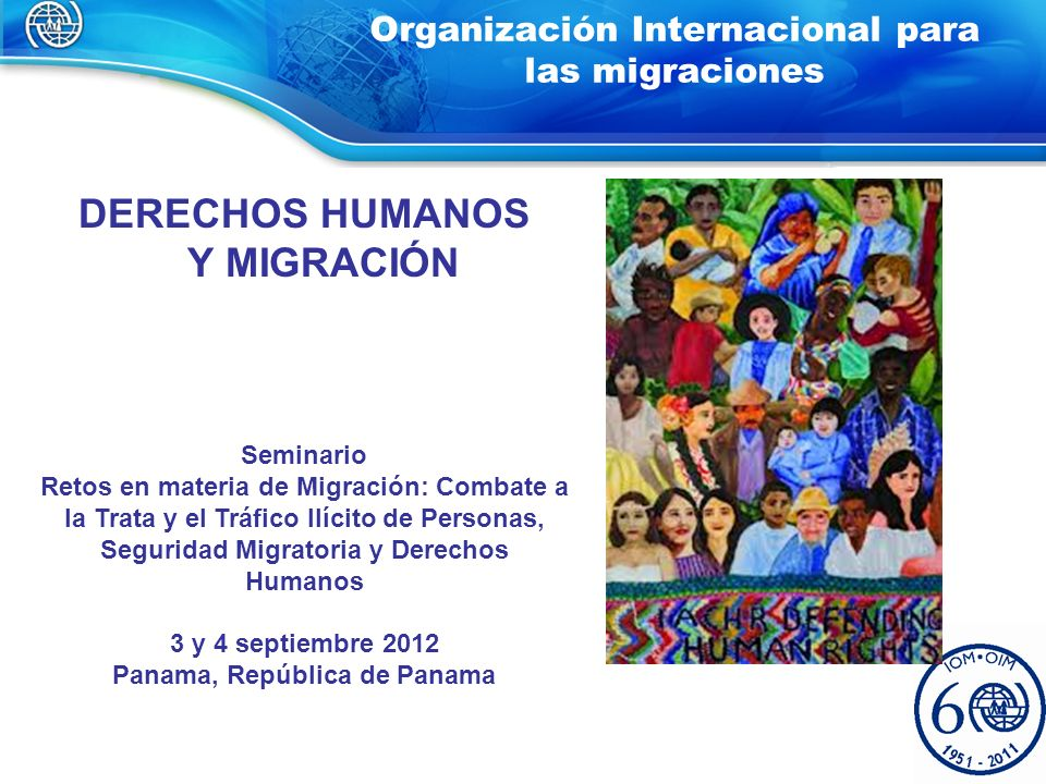 1 Seminario Retos en materia de Migración: Combate a la Trata y el Tráfico Ilícito de Personas, Seguridad Migratoria y Derechos Humanos 3 y 4 septiemb