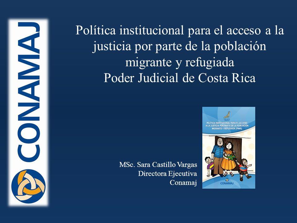 Política institucional para el acceso a la justicia por parte de la población migrante y refugiada Poder Judicial de Costa Rica MSc.