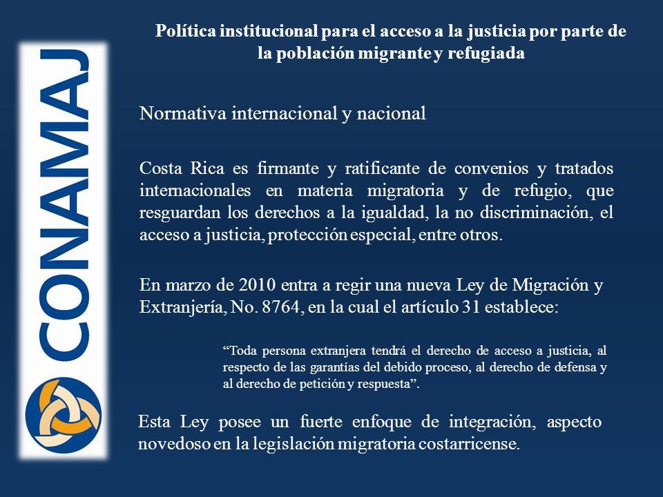 Normativa internacional y nacional Costa Rica es firmante y ratificante de convenios y tratados internacionales en materia migratoria y de refugio, que resguardan los derechos a la igualdad, la no discriminación, el acceso a justicia, protección especial, entre otros.