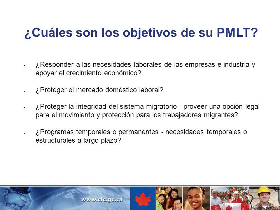 ¿Cuáles son los objetivos de su PMLT? ¿Responder a las necesidades laborales de las empresas e industria y apoyar el crecimiento económico? ¿Proteger