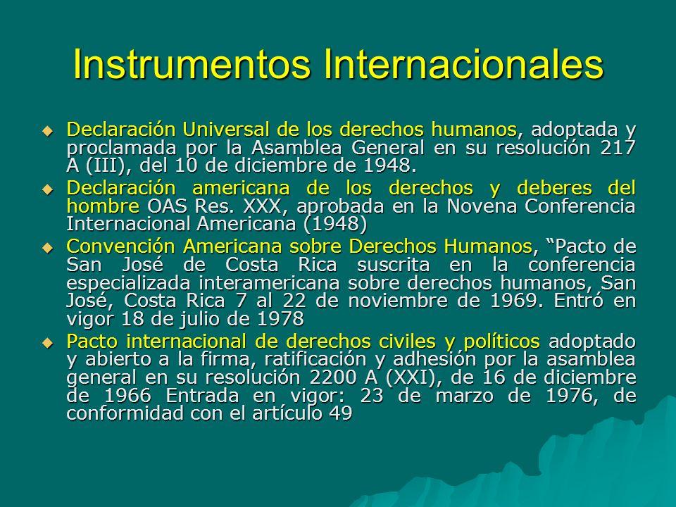 Instrumentos Internacionales Convención sobre la Esclavitud, firmada en Ginebra el 25 de septiembre de 1926 y su protocolo adoptado por la Asamblea General en su resolución 794 (VIII), de 23 de octubre de 1953 Convención sobre la Esclavitud, firmada en Ginebra el 25 de septiembre de 1926 y su protocolo adoptado por la Asamblea General en su resolución 794 (VIII), de 23 de octubre de 1953 Convención Suplementaria sobre la abolición de la esclavitud, la trata de esclavos y las instituciones y prácticas análogas a la esclavitud de 1957.