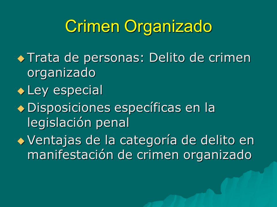 Crimen Organizado Recomendaciones Incluir la trata de personas en el catálogo de delitos de crimen organizado.