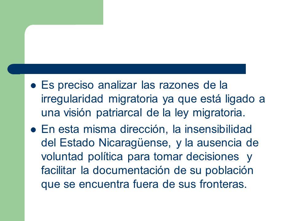 Es preciso analizar las razones de la irregularidad migratoria ya que está ligado a una visión patriarcal de la ley migratoria. En esta misma direcció