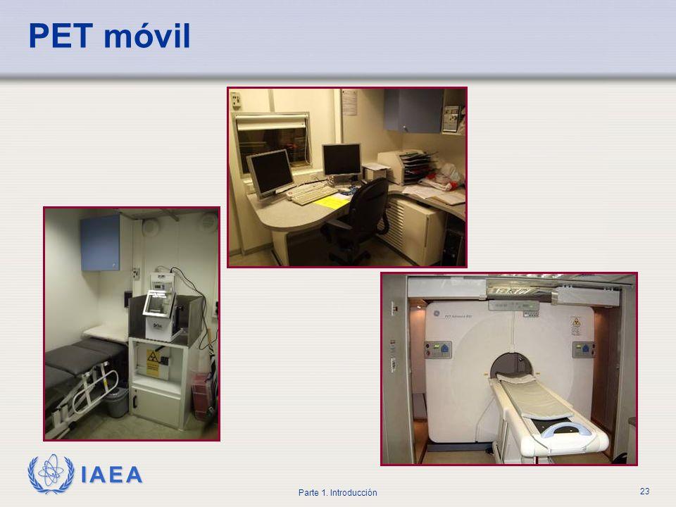 IAEA Parte 1. Introducción 23 PET móvil