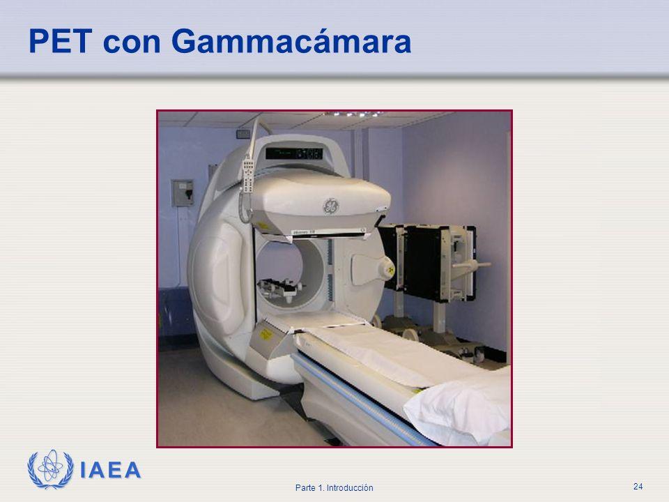 IAEA Parte 1. Introducción 24 PET con Gammacámara