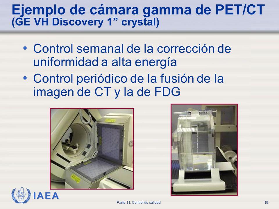 IAEA Parte 11. Control de calidad19 Ejemplo de cámara gamma de PET/CT (GE VH Discovery 1 crystal) Control semanal de la corrección de uniformidad a al