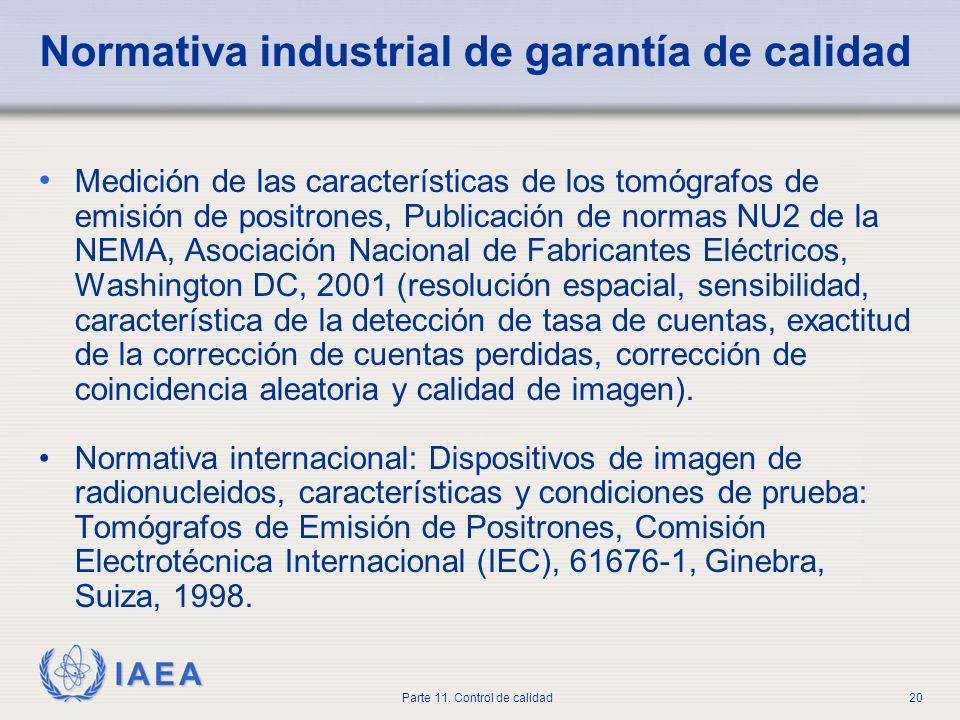 IAEA Parte 11. Control de calidad20 Normativa industrial de garantía de calidad Medición de las características de los tomógrafos de emisión de positr