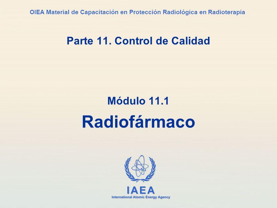 IAEA International Atomic Energy Agency OIEA Material de Capacitación en Protección Radiológica en Radioterapia Parte 11. Control de Calidad Módulo 11