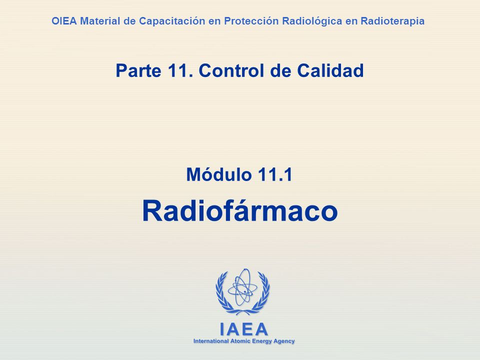 IAEA International Atomic Energy Agency OIEA Material de Capacitación en Protección Radiológica en Radioterapia Parte 11.