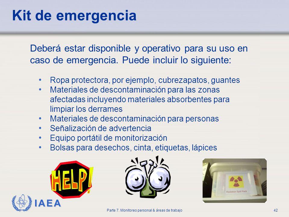 IAEA Parte 7. Monitoreo personal & áreas de trabajo42 Kit de emergencia Deberá estar disponible y operativo para su uso en caso de emergencia. Puede i