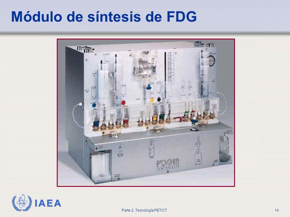 IAEA Parte 2. Tecnología PET/CT14 Módulo de síntesis de FDG