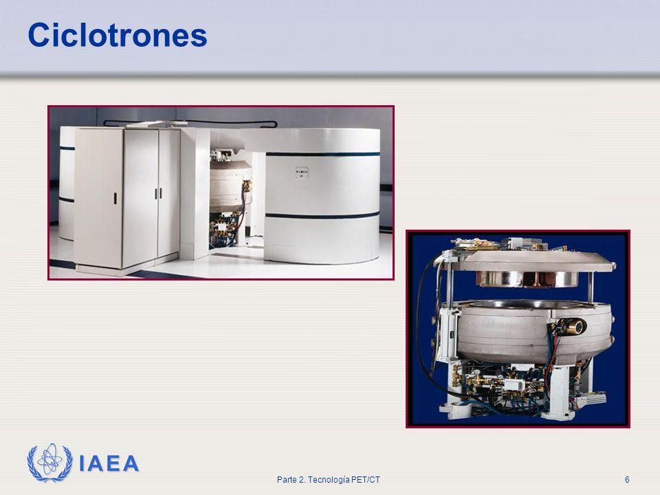 IAEA Parte 2. Tecnología PET/CT6 Ciclotrones