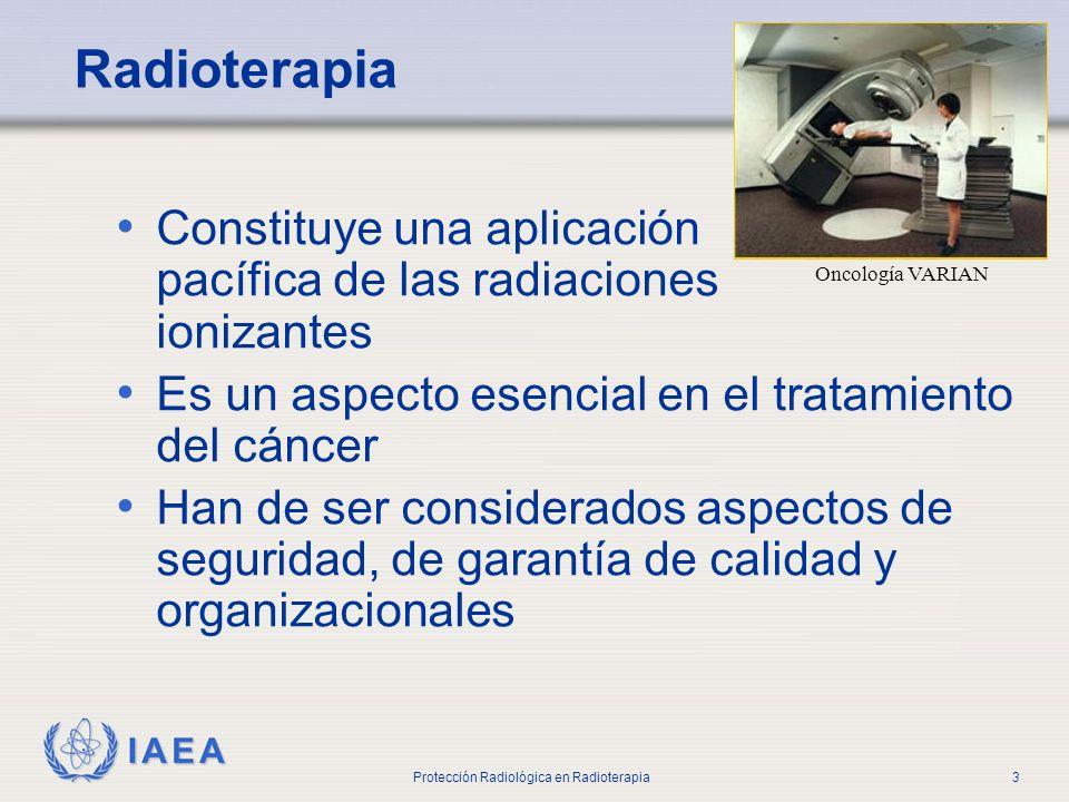 IAEA Protección Radiológica en Radioterapia4 Contenido del Curso Antecedentes (radioterapia, efectos de las radiaciones, principios de la protección) Características de los equipos empleados en radioterapia Exposición a las radiaciones (ocupacional, medica y accidental) Tópicos conexos (transporte, alta de los pacientes, organización)