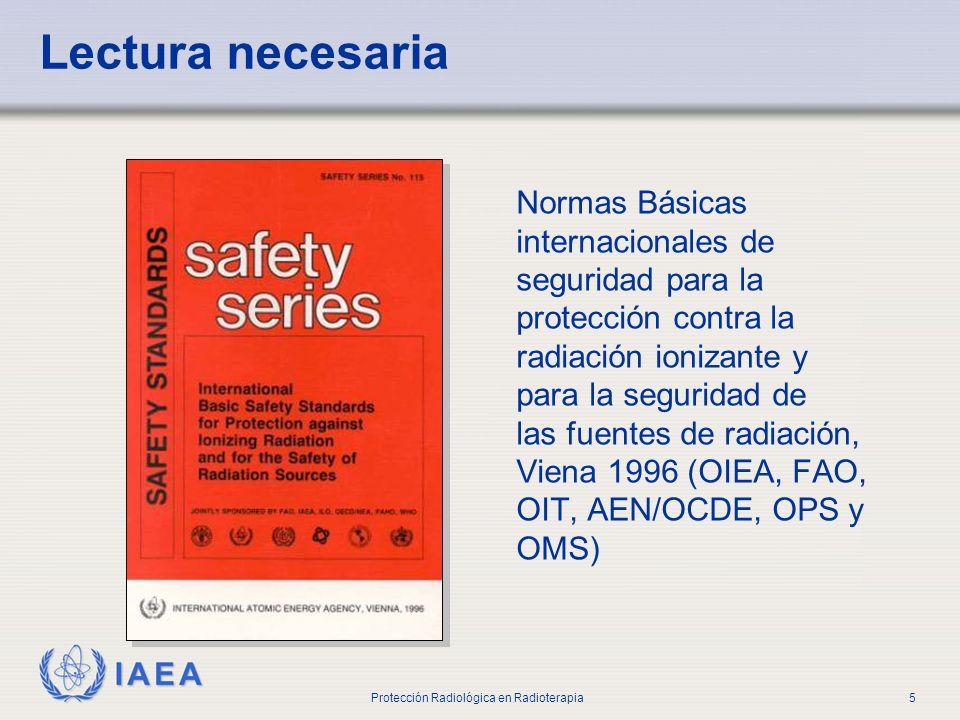 IAEA Protección Radiológica en Radioterapia6 Estructura del curso 18 Partes Dos semanas Conferencias por cada módulo Un examen breve después de cada módulo Muchos módulos también incluyen una sesión práctica Examen final
