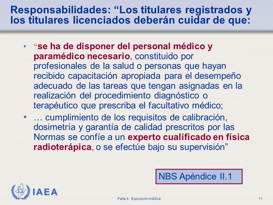 IAEA Parte 9. Exposición médica11 se ha de disponer del personal médico y paramédico necesario, constituido por profesionales de la salud o personas q