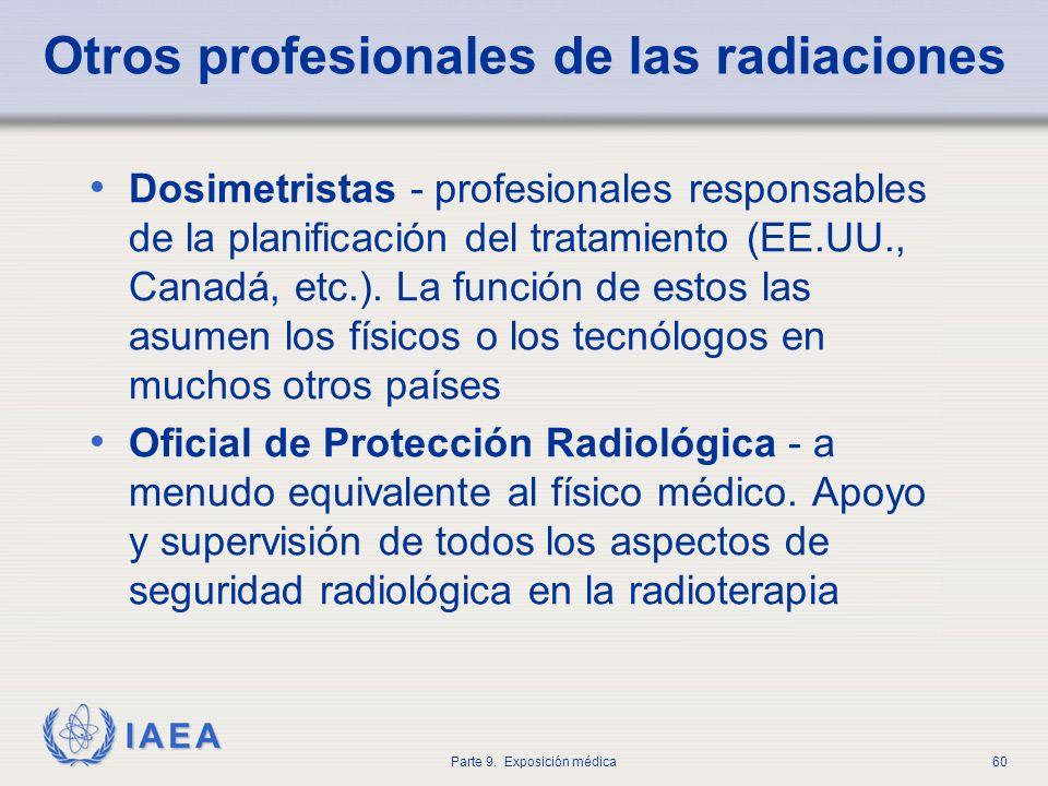 IAEA Parte 9. Exposición médica60 Otros profesionales de las radiaciones Dosimetristas - profesionales responsables de la planificación del tratamient