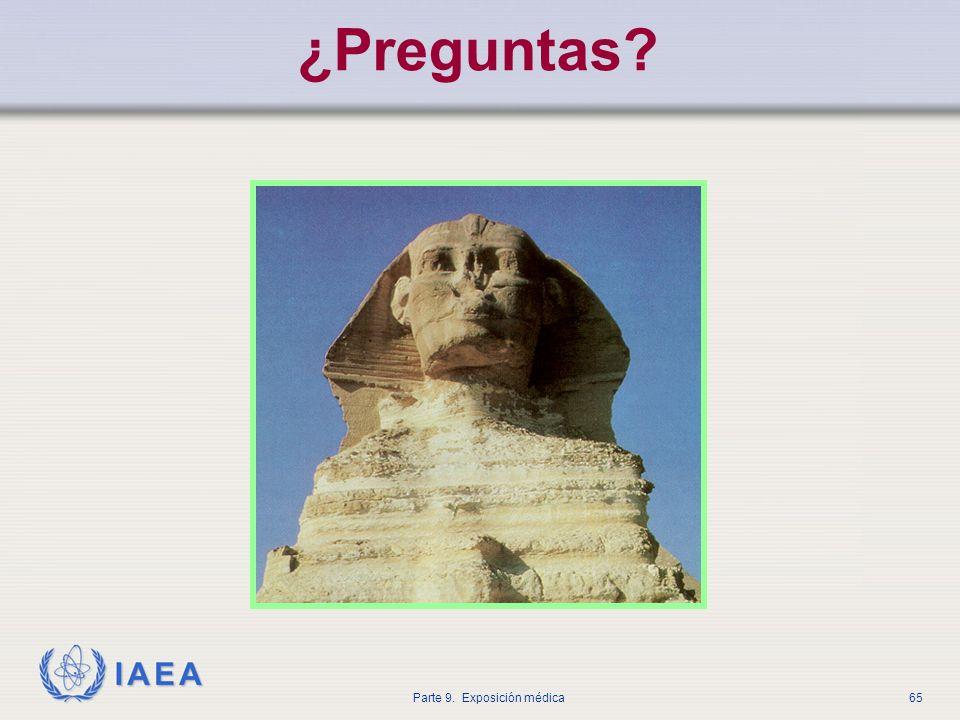 IAEA Parte 9. Exposición médica65 ¿Preguntas?