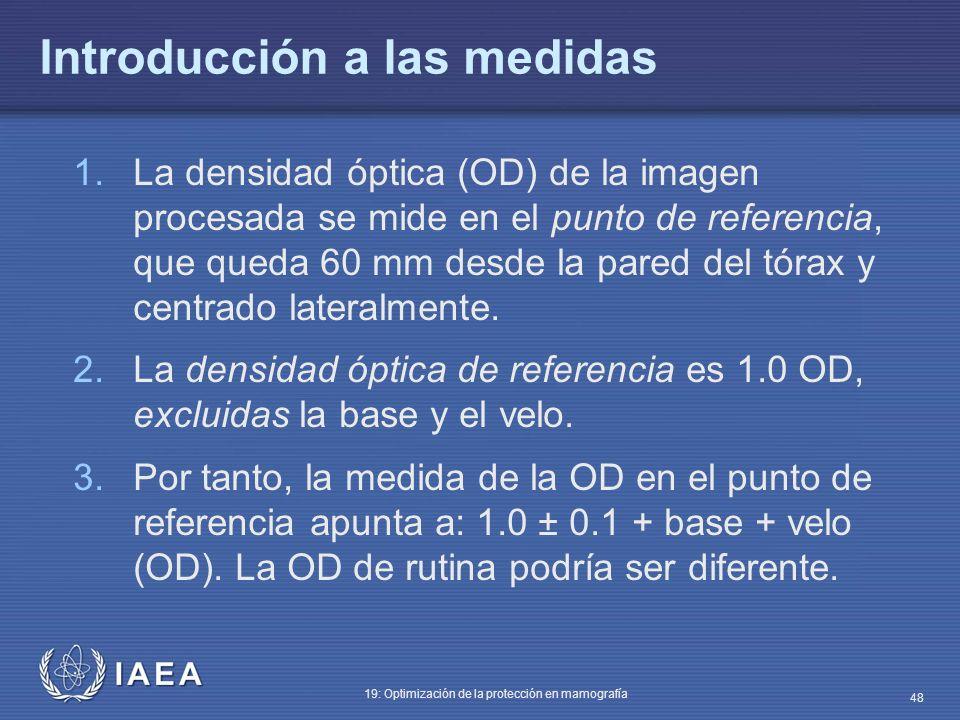 IAEA 19: Optimización de la protección en mamografía 48 1.La densidad óptica (OD) de la imagen procesada se mide en el punto de referencia, que queda