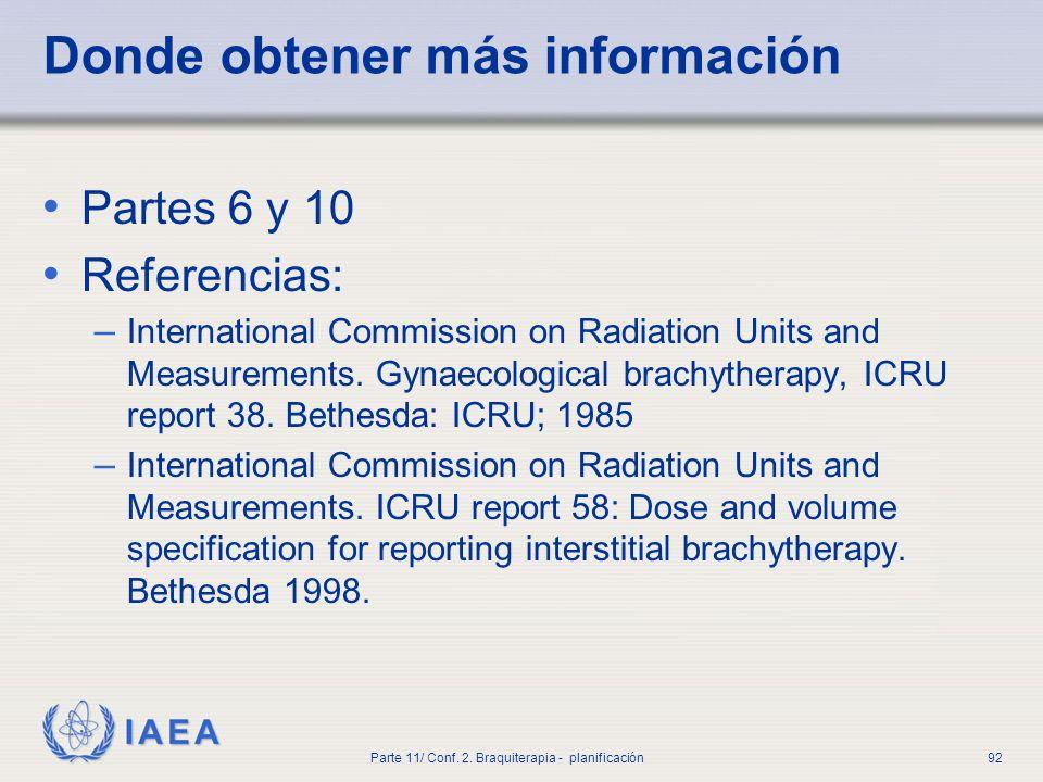 IAEA Parte 11/ Conf. 2. Braquiterapia - planificación93 ¿Preguntas?