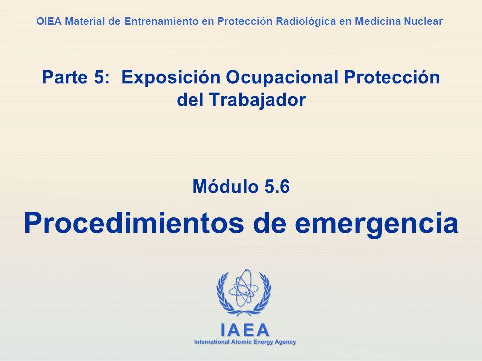 IAEA International Atomic Energy Agency OIEA Material de Entrenamiento en Protección Radiológica en Medicina Nuclear Parte 5: Exposición Ocupacional P
