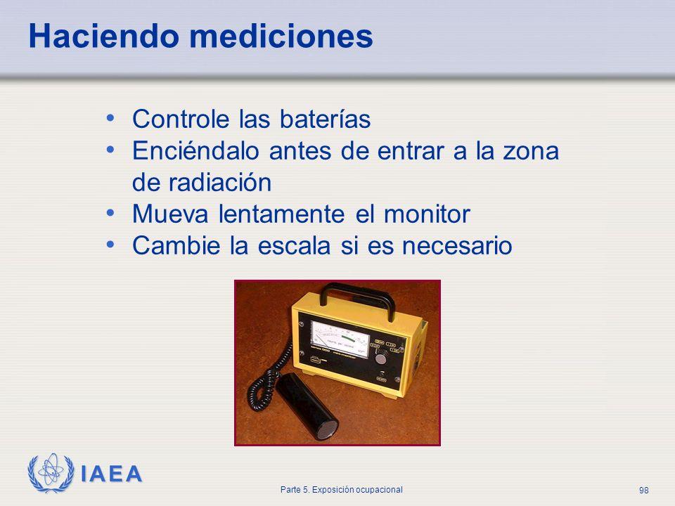 IAEA Parte 5. Exposición ocupacional 98 Haciendo mediciones Controle las baterías Enciéndalo antes de entrar a la zona de radiación Mueva lentamente e