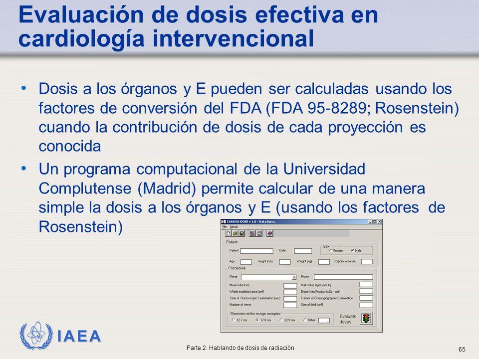 IAEA Dosis a los órganos y E pueden ser calculadas usando los factores de conversión del FDA (FDA 95-8289; Rosenstein) cuando la contribución de dosis