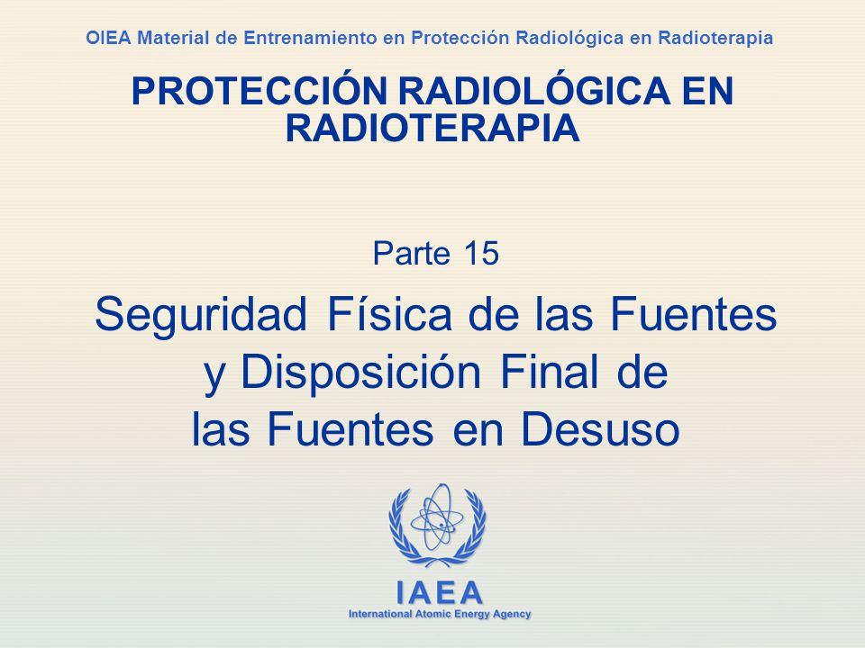 IAEA Parte 15. Seguridad física de las fuentes y disposición final52 ¿Preguntas?