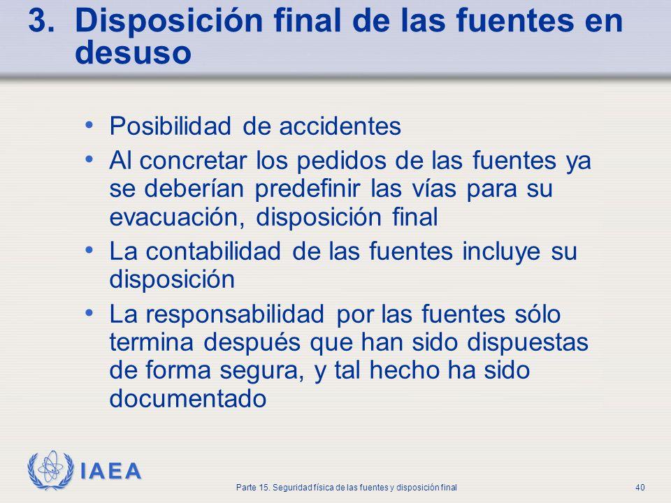 IAEA Parte 15. Seguridad física de las fuentes y disposición final40 3. Disposición final de las fuentes en desuso Posibilidad de accidentes Al concre
