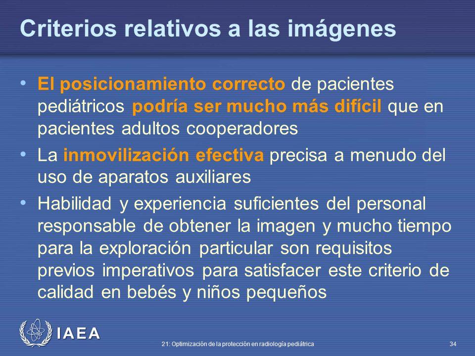 IAEA 21: Optimización de la protección en radiología pediátrica 34 Criterios relativos a las imágenes El posicionamiento correcto de pacientes pediátr