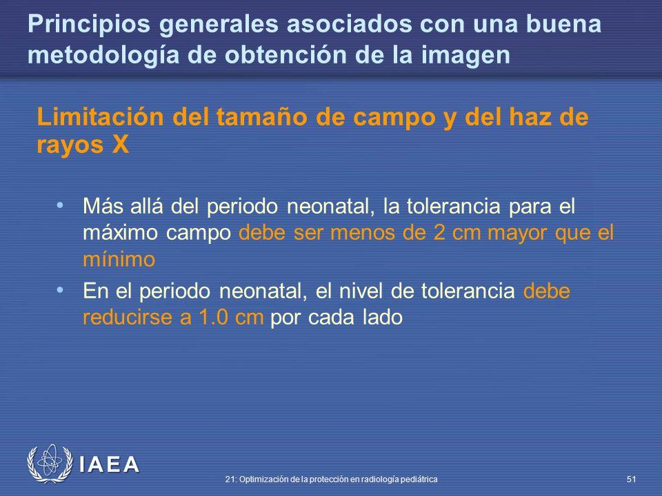 IAEA 21: Optimización de la protección en radiología pediátrica 51 Principios generales asociados con una buena metodología de obtención de la imagen