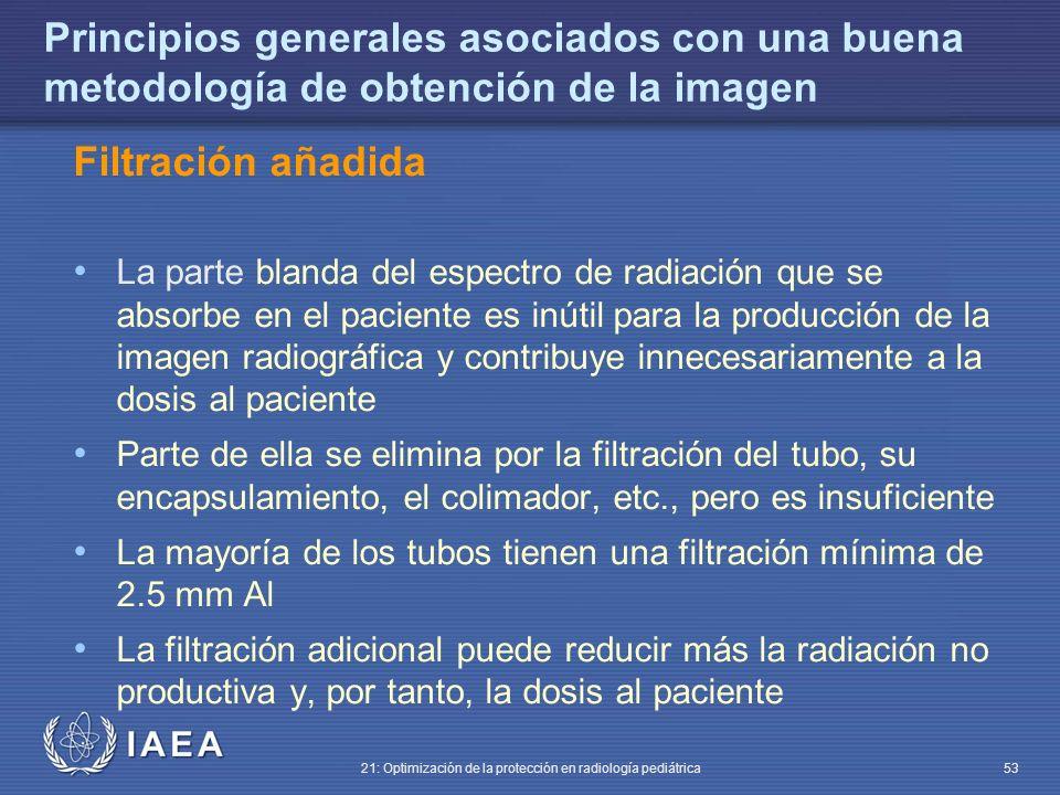 IAEA 21: Optimización de la protección en radiología pediátrica 53 Principios generales asociados con una buena metodología de obtención de la imagen