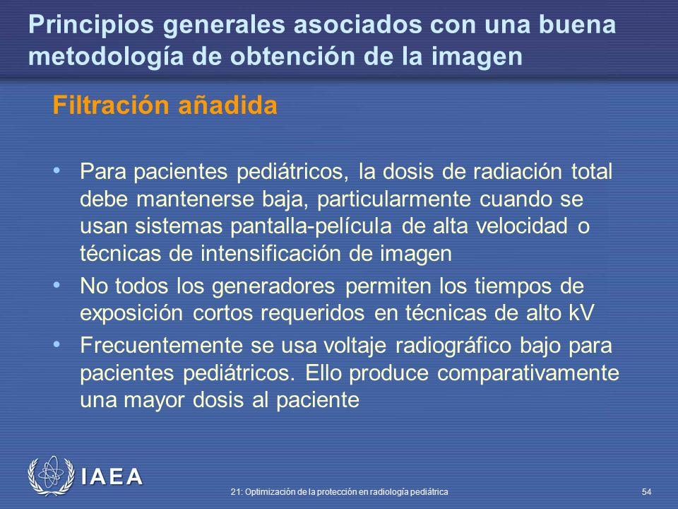 IAEA 21: Optimización de la protección en radiología pediátrica 54 Principios generales asociados con una buena metodología de obtención de la imagen