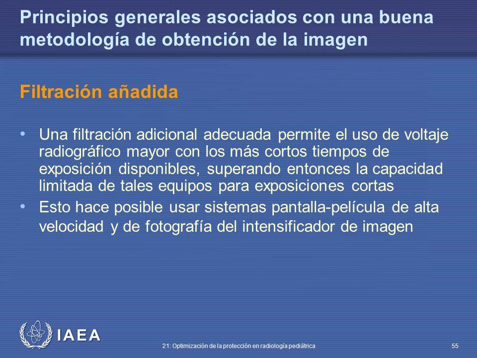 IAEA 21: Optimización de la protección en radiología pediátrica 55 Principios generales asociados con una buena metodología de obtención de la imagen