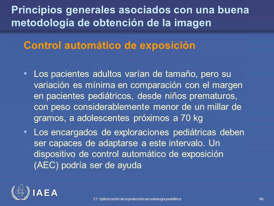 IAEA 21: Optimización de la protección en radiología pediátrica 66 Principios generales asociados con una buena metodología de obtención de la imagen