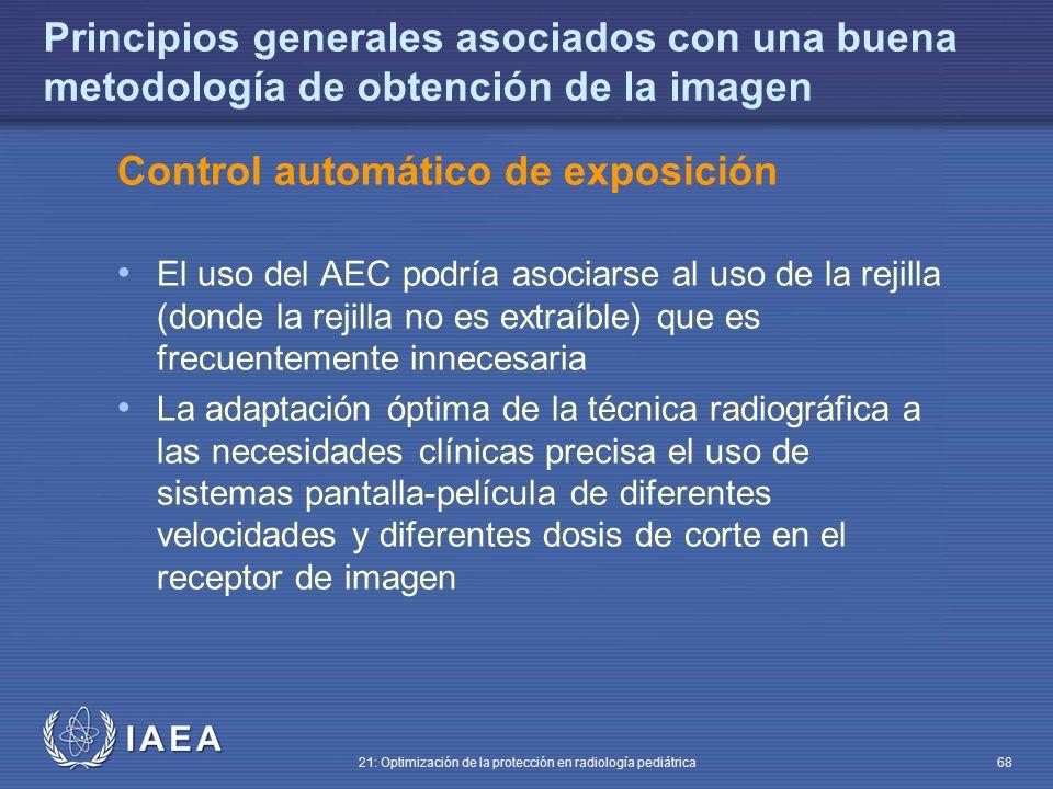 IAEA 21: Optimización de la protección en radiología pediátrica 68 Principios generales asociados con una buena metodología de obtención de la imagen