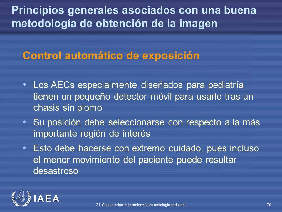 IAEA 21: Optimización de la protección en radiología pediátrica 70 Principios generales asociados con una buena metodología de obtención de la imagen