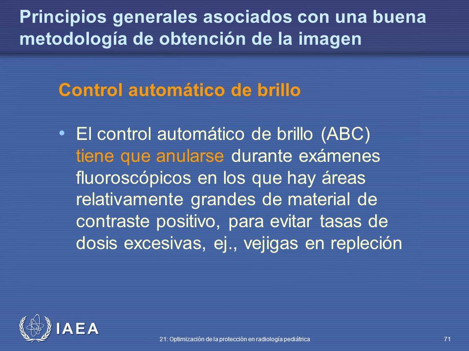 IAEA 21: Optimización de la protección en radiología pediátrica 71 Principios generales asociados con una buena metodología de obtención de la imagen