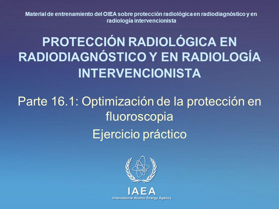 IAEA 16.1: Optimización de la protección en fluoroscopia 22 Fluoroscopy - Standard dose rate Análisis Debe ser < 25 mGy/min Frecuencia Aceptación, cambio del tubo Reparación del generador Reparación del I.I.