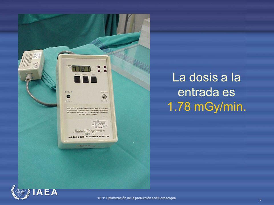 IAEA 16.1: Optimización de la protección en fluoroscopia 18 Con 10 cm de PMMA la tasa de dosis debida a radiación dispersa es de 0.2 mGy/h.