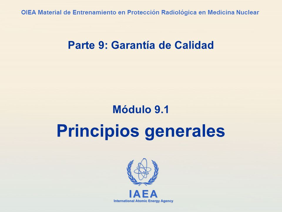 IAEA Parte 9.Garantía de calidad75 ¿Qué queremos.