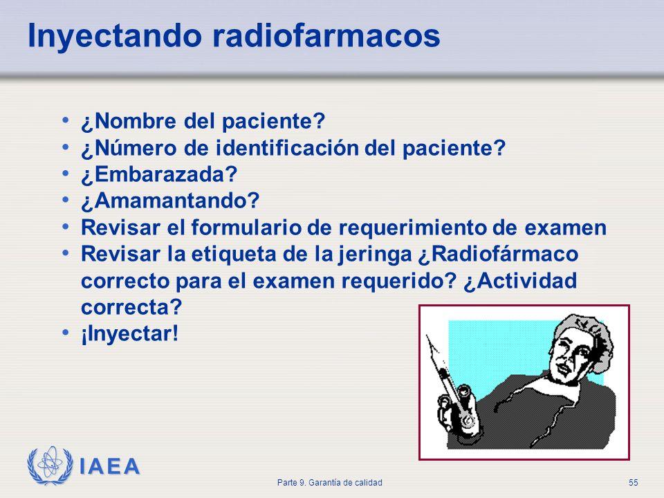 IAEA Parte 9. Garantía de calidad55 ¿Nombre del paciente? ¿Número de identificación del paciente? ¿Embarazada? ¿Amamantando? Revisar el formulario de