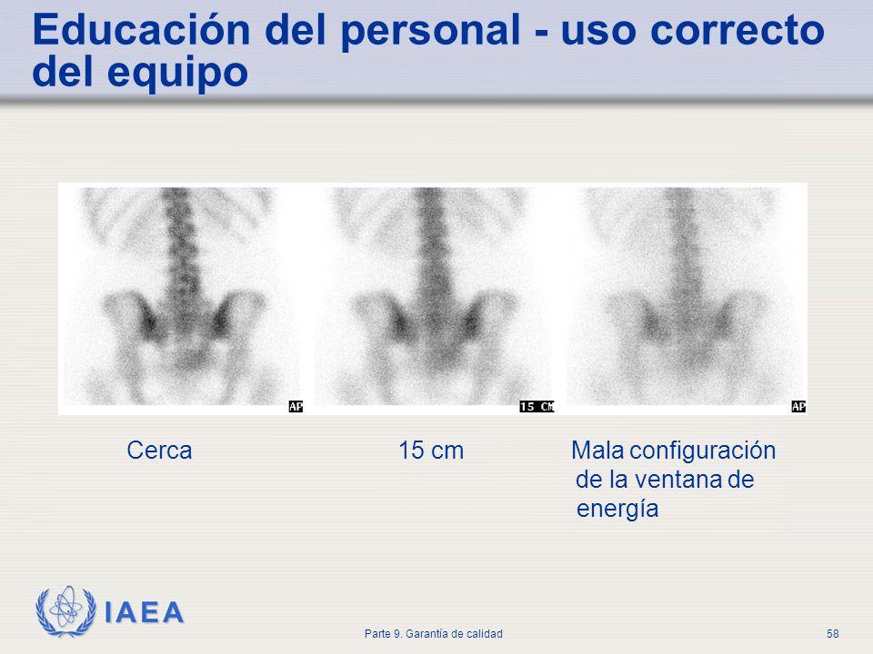 IAEA Parte 9. Garantía de calidad58 Educación del personal - uso correcto del equipo Cerca 15 cm Mala configuración de la ventana de energía