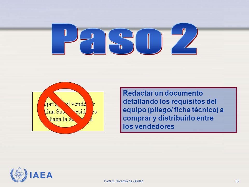 IAEA Parte 9. Garantía de calidad67 Dejar que el vendedor defina Sus necesidades y haga la selección Redactar un documento detallando los requisitos d