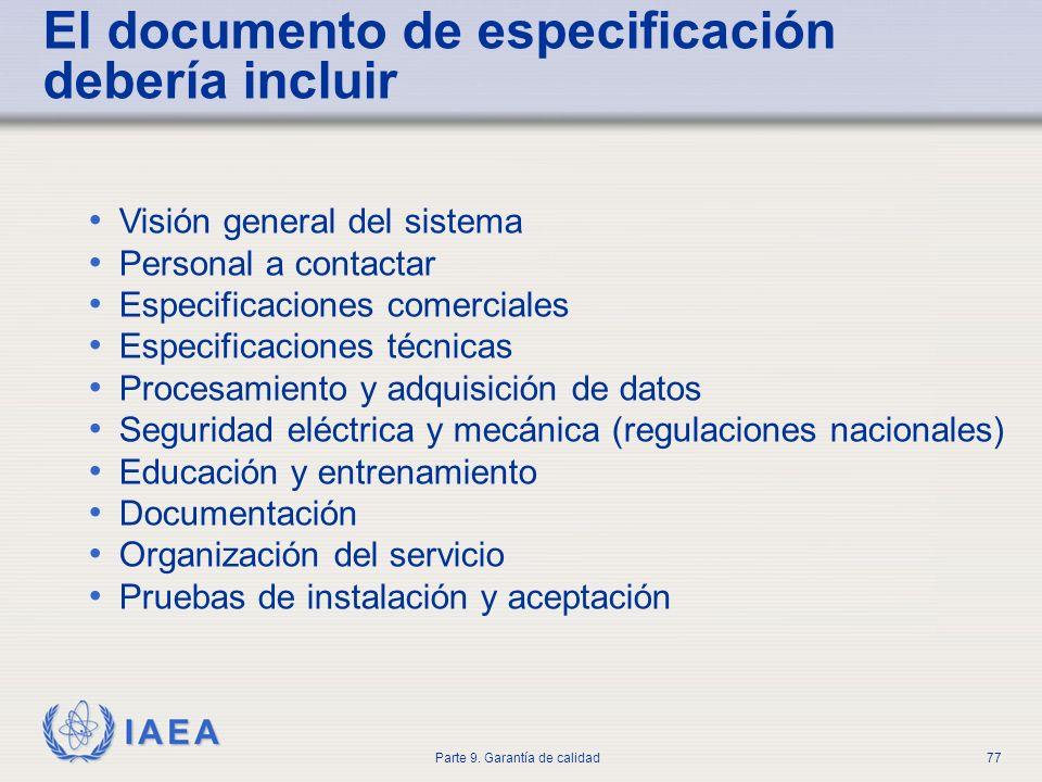 IAEA Parte 9. Garantía de calidad77 Visión general del sistema Personal a contactar Especificaciones comerciales Especificaciones técnicas Procesamien