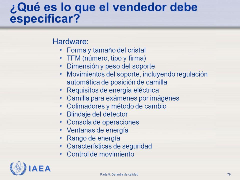 IAEA Parte 9. Garantía de calidad79 Hardware: Forma y tamaño del cristal TFM (número, tipo y firma) Dimensión y peso del soporte Movimientos del sopor