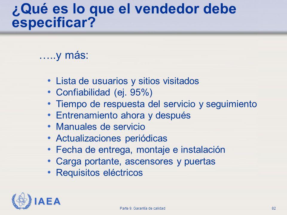 IAEA Parte 9. Garantía de calidad82 …..y más: Lista de usuarios y sitios visitados Confiabilidad (ej. 95%) Tiempo de respuesta del servicio y seguimie