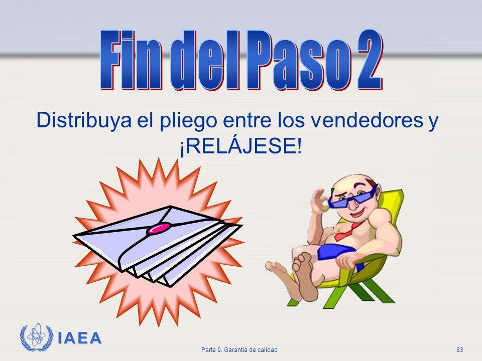 IAEA Parte 9. Garantía de calidad83 Distribuya el pliego entre los vendedores y ¡RELÁJESE!