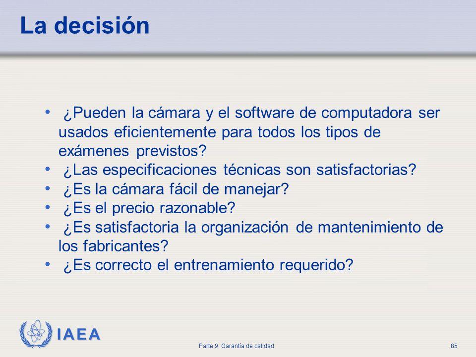 IAEA Parte 9. Garantía de calidad85 ¿Pueden la cámara y el software de computadora ser usados eficientemente para todos los tipos de exámenes previsto